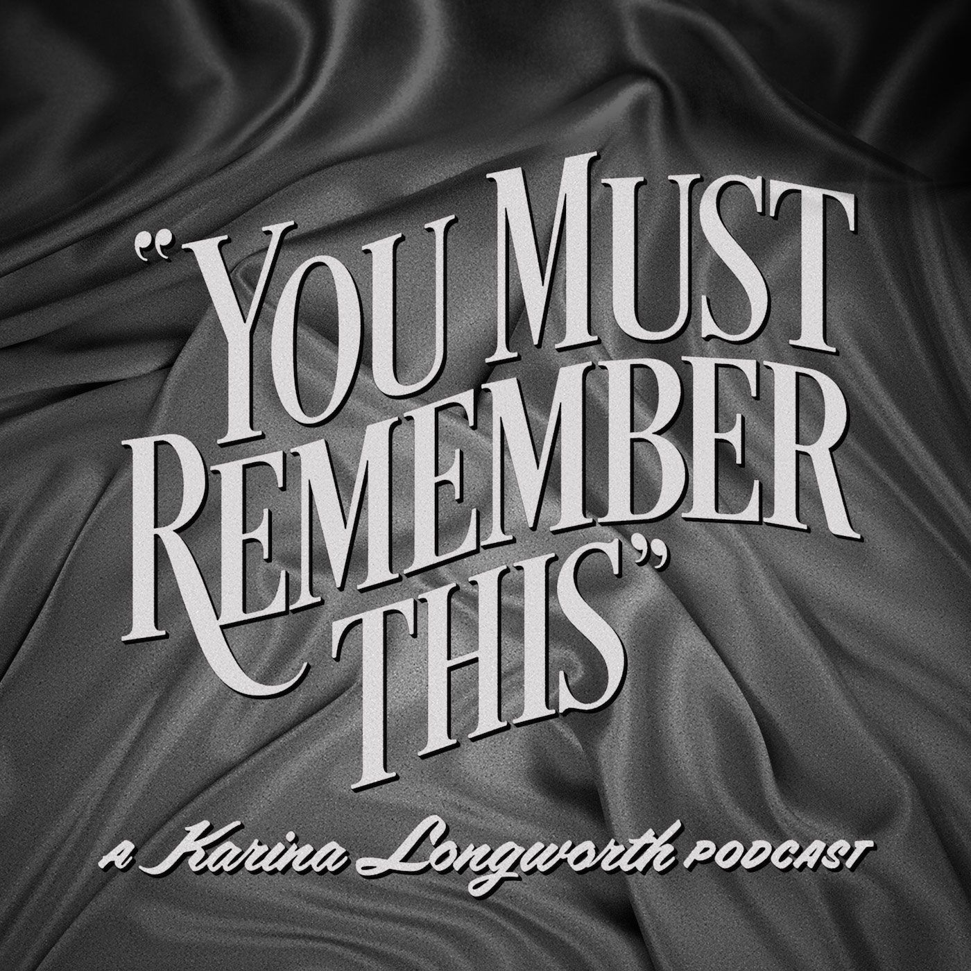 Podcast Suggestion: You Must Remember This